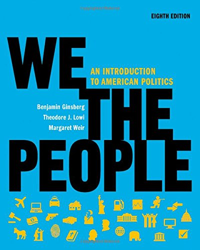 9780393935233: We the People: An Introduction to American Politics (Full Eighth Edition (with policy chapters))