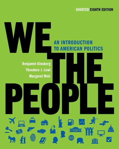 9780393935240: We the People: An Introduction to American Politics (Shorter Eighth Edition (without policy chapters))