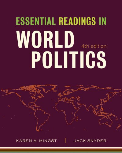 Essential Readings in World Politics (Fourth Edition): Editor-Karen A. Mingst;