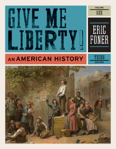 9780393935424: Give Me Liberty!: An American History (Third Edition) (Vol. 1)
