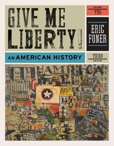 Give Me Liberty!: An American History (Vol.: Eric Foner