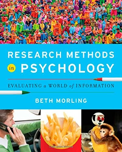 Research Methods in Psychology: Evaluating a World: Morling, Beth