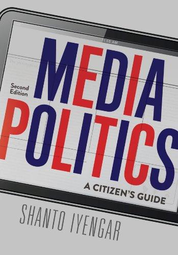 Media Politics : A Citizen's Guide: Shanto Iyengar