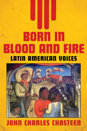 9780393935585: Born in Blood and Fire: Latin American Voices