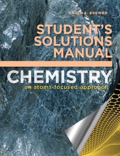 Student's Solutions Manual: for Chemistry: An Atoms-Focused: Karen S. Brewer