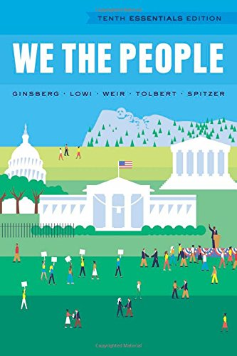 We the People (Tenth Essentials Edition): Ginsberg, Benjamin, Lowi,