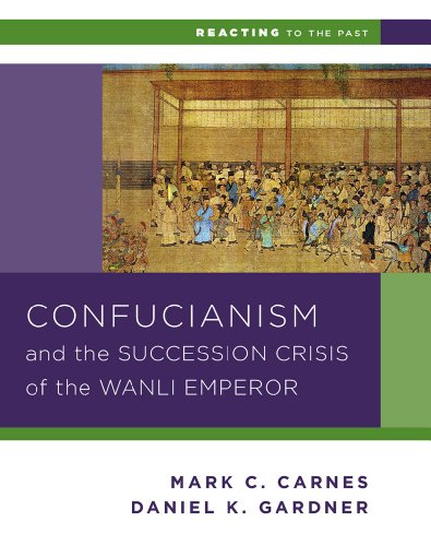 9780393937275: Confucianism and the Succession Crisis of the Wanli Emperor, 1587 (Reacting to the Past)