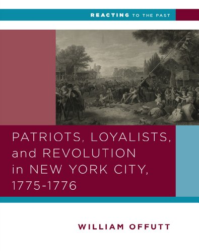 9780393937305: Patriots, Loyalists, and Revolution in New York City, 1775-1776 (Reacting to the Past)