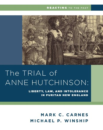 9780393937336: The Trial of Anne Hutchinson: Liberty, Law, and Intolerance in Puritan New England (Reacting to the Past)