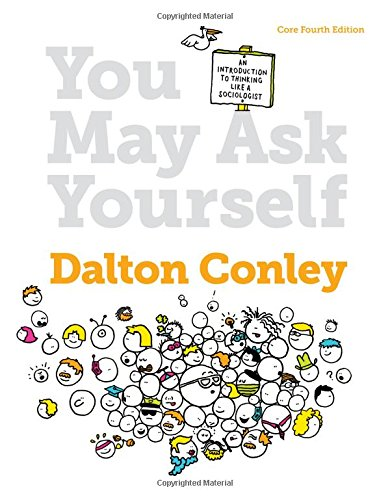 9780393937749: You May Ask Yourself: An Introduction to Thinking Like a Sociologist (Core Fourth Edition)