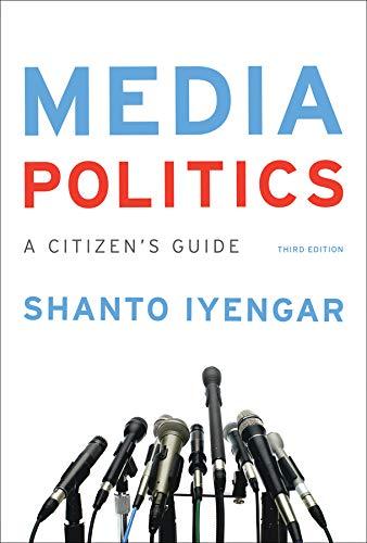 9780393937794: Media Politics: A Citizen's Guide (Third Edition)