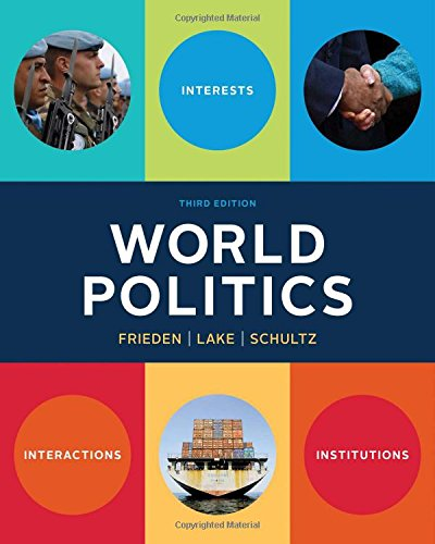 9780393938098: World Politics: Interests, Interactions, Institutions (Third Edition)