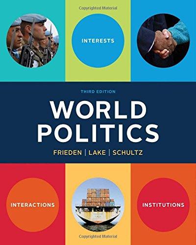 9780393938098: World Politics: Interests, Interactions, Institutions (Third Edition)