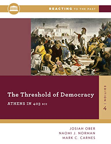 9780393938876: The Threshold Of Democracy: Athens in 403 B.C. (Fourth Edition) (Reacting to the Past)