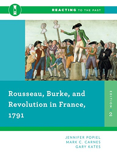 9780393938883: Rousseau, Burke, and Revolution in France, 1791 (Second Edition) (Reacting to the Past)