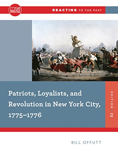 9780393938890: Patriots, Loyalists, and Revolution in New York City, 1775-1776 (Second Edition) (Reacting to the Past)