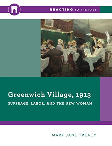 9780393938906: Greenwich Village, 1913: Suffrage, Labor, and the New Woman (Reacting to the Past)