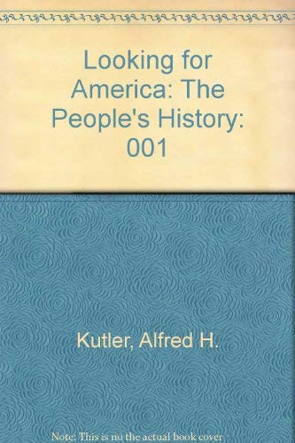 9780393950076: Looking for America: The People's History: 001