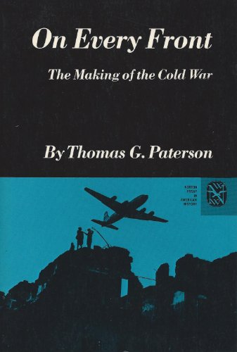 9780393950144: On Every Front: The Making of the Cold War (The Norton Essays in American History)