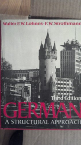 German: A Structural Approach (English and German Edition) (039395059X) by Walter F. W. Lohnes; F. W. Strothmann