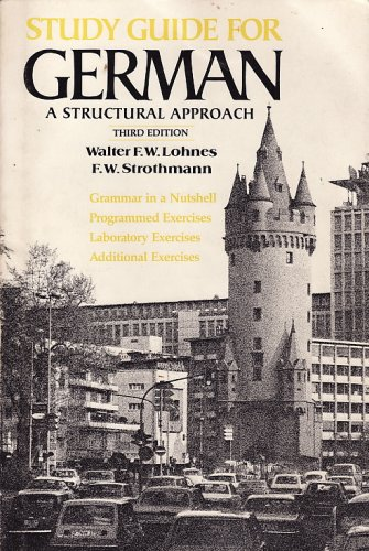 Lohnes Study Guide for German - a Structural Approach 3ed (Paper Only) (0393950646) by Lohnes, Walter F.W.; Strothmann, F.W.