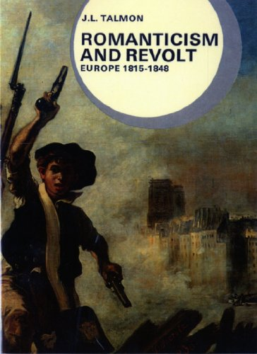 Romanticism and Revolt: Europe, 1815-1848 (Library of World Civilization)