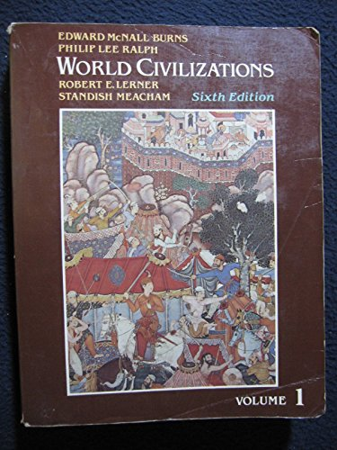 World Civilizations: v. 1: Their History and Their Culture: Edward McNall Burns; etc.