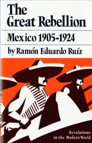 9780393951295: The Great Rebellion: Mexico 1905-1924: Mexico, 1905-24 (Revolutions in the Modern World)