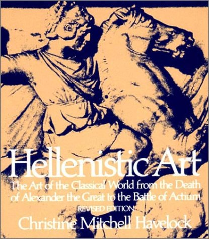 9780393951332: Hellenistic Art: The Art of the Classical World from the Death of Alexander the Great to the Battle of Actium (Revised Edition)