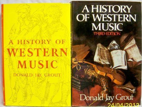 A History of Western Music: Third Edition wtih Claude V. Palisca.: Grout, Donald Jay