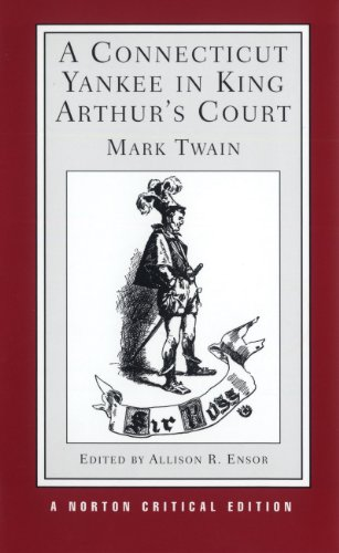 9780393951370: Connecticut Yankee in King Arthur's Court (NCE) (Editor Ensor)
