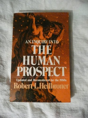 9780393951394: Inquiry into the Human Prospect (Updated and Reconsidered for the 1980s)
