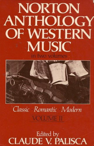 9780393951516: Norton Anthology of Western Music: Volume 2: Classic, Romantic, Modern (v. 2)