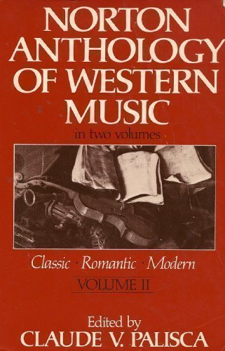 9780393951516: Norton Anthology of Western Music: Volume 2: Classic, Romantic, Modern (v. 2)