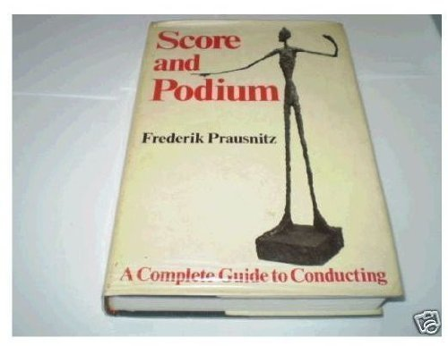 9780393951547: Score and Podium: A Complete Guide to Conducting