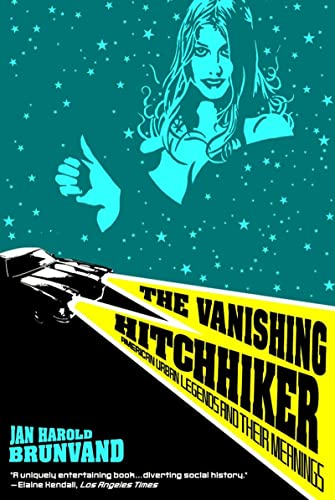 The Vanishing Hitchhiker: American Urban Legends and: Brunvand, Jan Harold