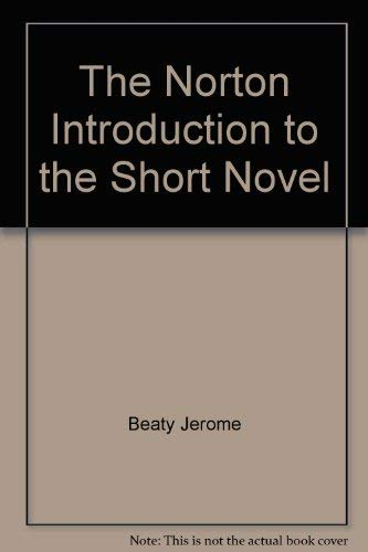 The Norton Introduction to the Short Novel: Beaty, Jerome