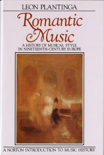 Romantic Music: A History of Musical Style: Plantinga, Leon