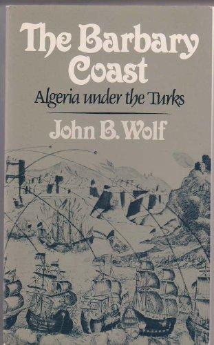 9780393952018: The Barbary Coast: Algeria Under the Turks