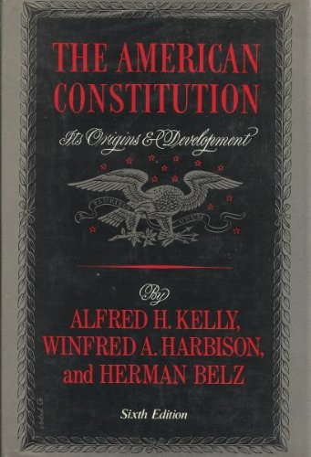 The American Constitution: Alfred H. Kelly,