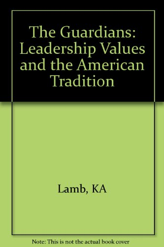 9780393952261: Guardians: Leadership Values and the American Tradition