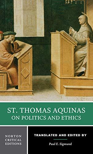 St. Thomas Aquinas on Politics and Ethics: Aquinas Thomas