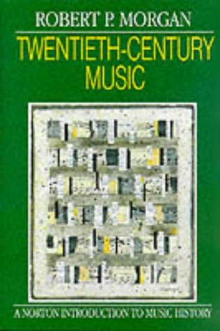 9780393952728: Twentieth-Century Music: A History of Musical Style in Modern Europe and America (Norton Introduction to Music History)