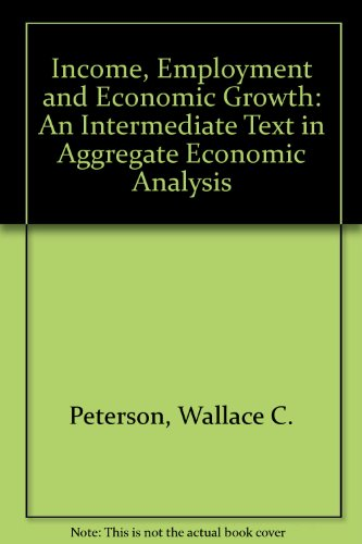 9780393952742: Income, Employment and Economic Growth: An Intermediate Text in Aggregate Economic Analysis