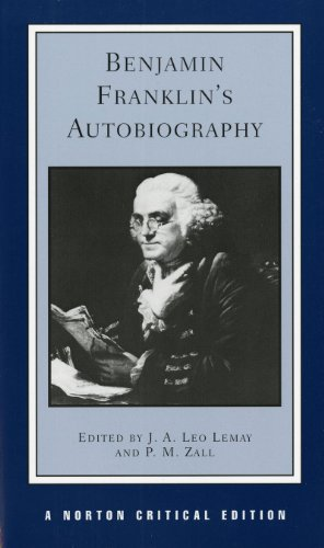 Autobiography (Norton Critical Editions): Franklin, B
