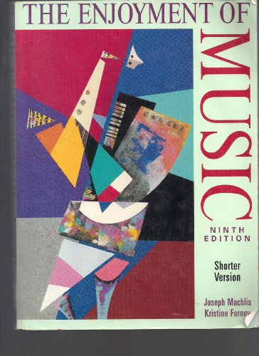 The Enjoyment of Music: An Introduction to: Machlis, Joseph