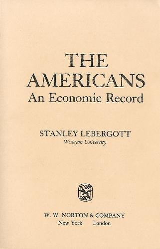 9780393953114: The Americans: An Economic Record