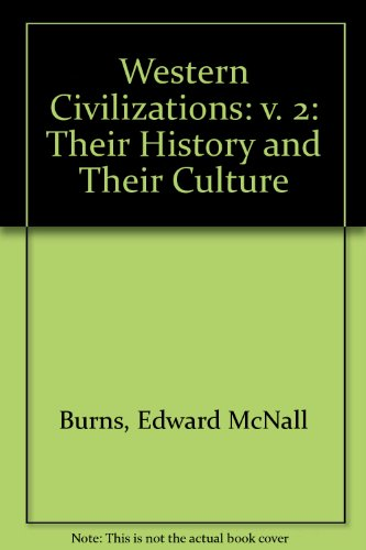 9780393953237: Western Civilizations: v. 2: Their History and Their Culture