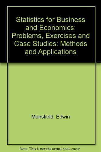 9780393953336: Statistics for Business and Economics: Methods and Applications: Problems, Exercises and Case Studies