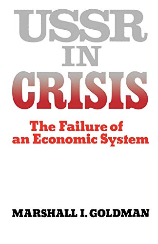 9780393953367: Ussr In Crisis: Failure of an Economic System